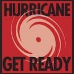 Hurricane Get Ready - Get a Plan: National Hurricane Preparedness Week