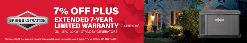Briggs and Stratton Promotion Banner 7% Off Plus Extended 7-Year Limited Warranty on 12kW to 20kW Standby Generators.