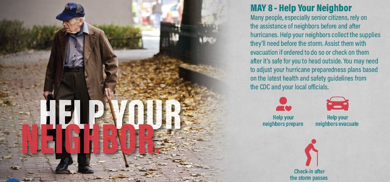 Help Your Neighbor, especially seniors and those with disabilities with preparation and evacuation